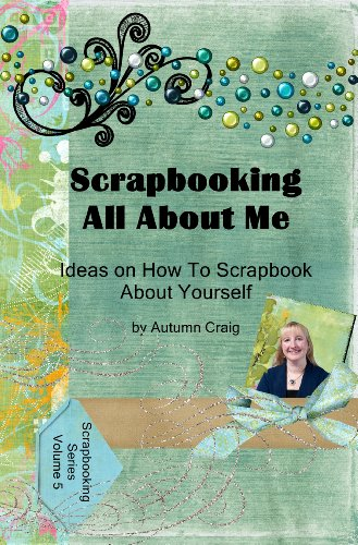 Scrapbooking All About Me - Ideas on how to Scrapbook About Yourself (English Edition)