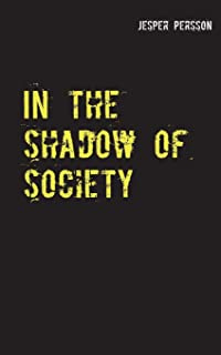 In the shadow of society: True story