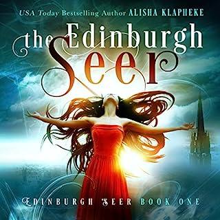 The Edinburgh Seer     Edinburgh Seer Series, Book 1              By:                                                                                                                                 Alisha Klapheke                               Narrated by:                                                                                                                                 Kylie Stewart                      Length: 7 hrs and 31 mins     6 ratings     Overall 4.7