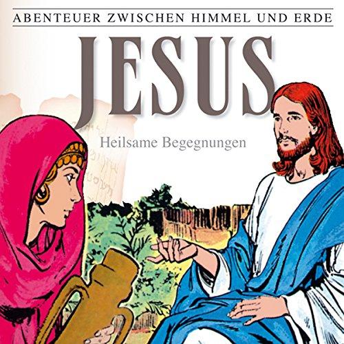 Jesus - Heilsame Begegnungen Titelbild