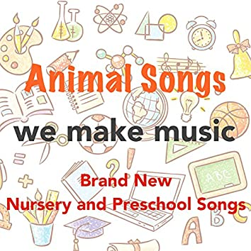 Animal Songs- Brand New Nursery and Preschool Songs