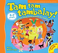 Tam Tam Tambalay!: And Other Songs from Around the World (Songbooks)