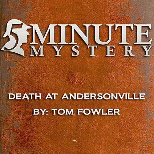 5 Minute Mystery - Death at Andersonville audiobook cover art