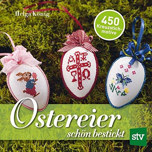 Ostereier schön bestickt: 450 Kreuzstichmotive