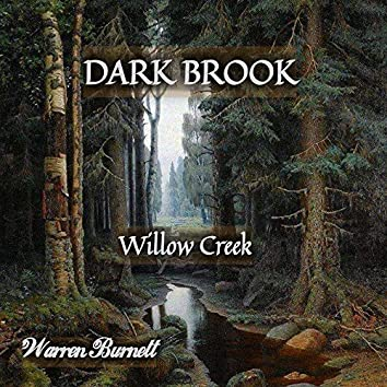 Dark Brook Willow Creek