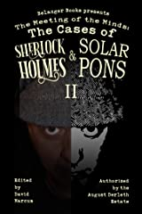 The Meeting of the Minds: The Cases of Sherlock Holmes & Solar Pons 2 (The Adventures of Solar Pons Book 13) Kindle Edition