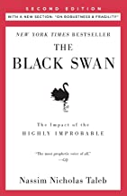 """The Black Swan: Second Edition: The Impact of the Highly Improbable: With a new section: """"On Robustness and Fragility"""" (In..."""