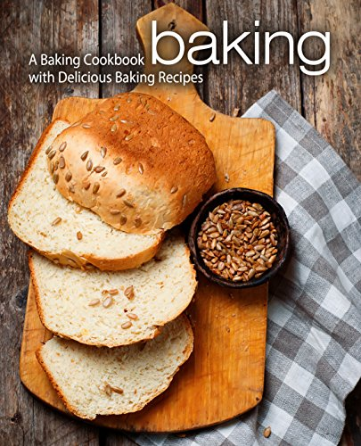 Baking: A Baking Cookbook with Delicious Baking Recipes by [BookSumo Press]