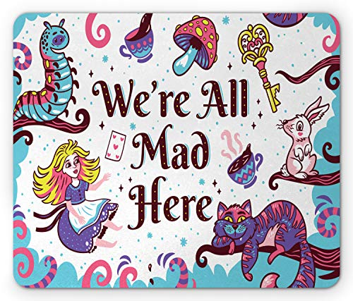 Ambesonne Alice in Wonderland Mouse Pad, We are All Mad Here Words with Caterpillar White Rabbit Cheshire Cat, Rectangle Non-Slip Rubber Mousepad, Standard Size, Multicolor