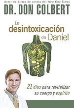 La desintoxicación de Daniel: 21 días para revitalizar su cuerpo y espíritu (Spanish Edition)