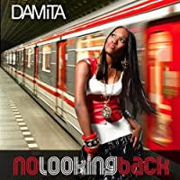 No Looking Back by Damita (2008-07-21)