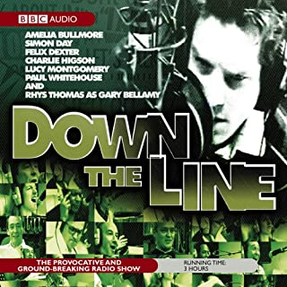 Down the Line                   By:                                                                                                                                 Charlie Higson,                                                                                        Paul Whitehouse                               Narrated by:                                                                                                                                 Amelia Bullmore,                                                                                        Simon Day,                                                                                        Felix Dexter                      Length: 2 hrs and 47 mins     79 ratings     Overall 4.6
