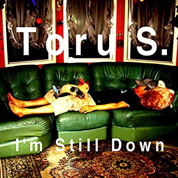 I'm Still Down