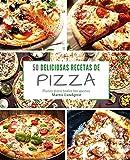 50 Deliciosas Recetas de Pizza: Platos para todos los gustos: Volume 1