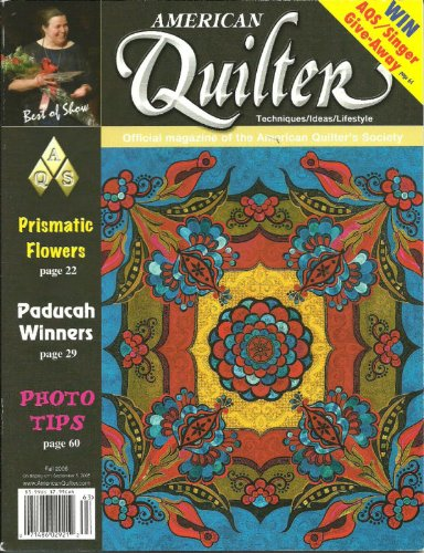 American Quilter Magazine - Fall 2006 (Winners of the 22nd Annual Quilt Show & Contest - Paducah, KY. AQS Best of Show, hand/machine workmanship, wall quilts, miniature, Longarm machine quilting, applique, pieced, mixed technique, pictorial, fashion show, non-traditional, Vol. XXII 22, No. 3)