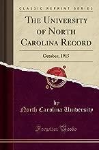 The University of North Carolina Record: October, 1915 (Classic Reprint)