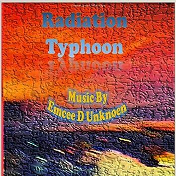 Radiation Typhoon
