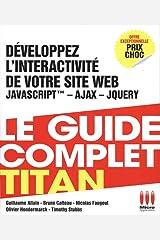 Développez l'interactivité de votre site web : JavaScript - Ajax - jQuery Broché