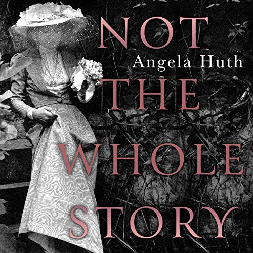 Not the Whole Story     A Memoir              By:                                                                                                                                 Angela Huth                               Narrated by:                                                                                                                                 Anita Wright                      Length: 10 hrs and 22 mins     2 ratings     Overall 5.0