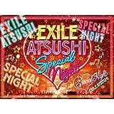 EXILE ATSUSHI SPECIAL NIGHT(DVD3枚組+CD)