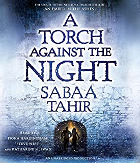 A Torch Against the Night     An Ember in the Ashes, Book 2              Written by:                                                                                                                                 Sabaa Tahir                               Narrated by:                                                                                                                                 Katharine McEwan,                                                                                        Fiona Hardingham,                                                                                        Steve West                      Length: 15 hrs and 9 mins     46 ratings     Overall 4.7