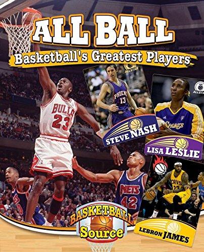 All Ball: Basketball's Greatest Players (Basketball Source)
