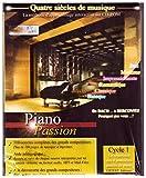 Piano Passion - Cycle 1 : Le répertoire des 4 premières années de piano - 300 Œuvres c...
