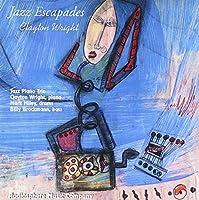 Jazz Escapades for Jazz Piano Trio by Clayton Wright (2004-08-02)