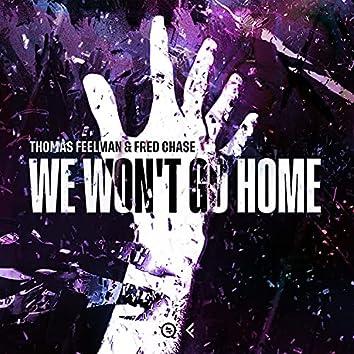 We Won't Go Home