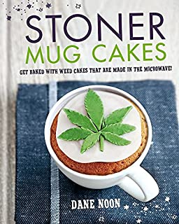 Stoner Mug Cakes: Get baked with weed cakes that are made in the microwave!