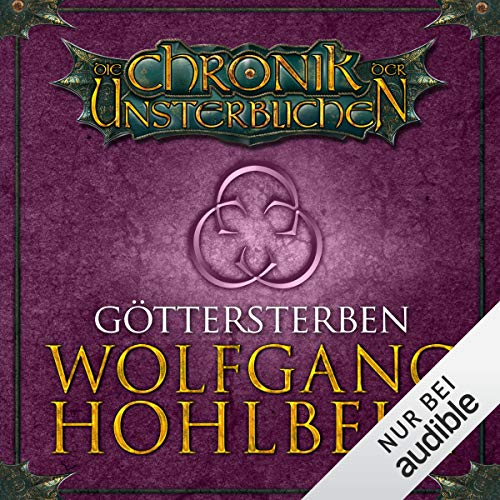 Göttersterben     Die Chronik der Unsterblichen 10              By:                                                                                                                                 Wolfgang Hohlbein                               Narrated by:                                                                                                                                 Dietmar Wunder                      Length: 12 hrs and 59 mins     2 ratings     Overall 5.0