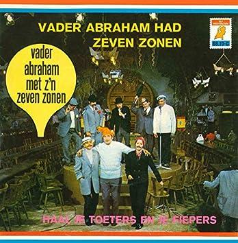 Vader Abraham Had Zeven Zonen / Haal Je Toeters En Je Piepers