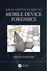 An In-Depth Guide to Mobile Device Forensics Kindle Edition