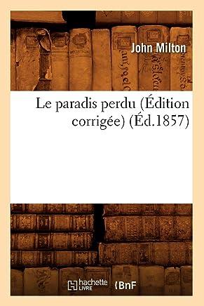 Le Paradis Perdu (Édition Corrigee) (ed.1857)