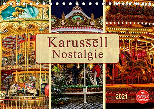 Karussell - Nostalgie (Tischkalender 2021 DIN A5 quer)