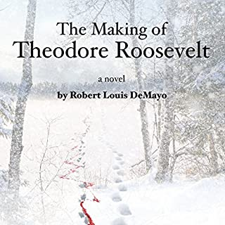 The Making of Theodore Roosevelt                   By:                                                                                                                                 Robert Louis DeMayo                               Narrated by:                                                                                                                                 Jim Tedder                      Length: 10 hrs and 23 mins     6 ratings     Overall 4.5