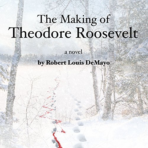 The Making of Theodore Roosevelt cover art