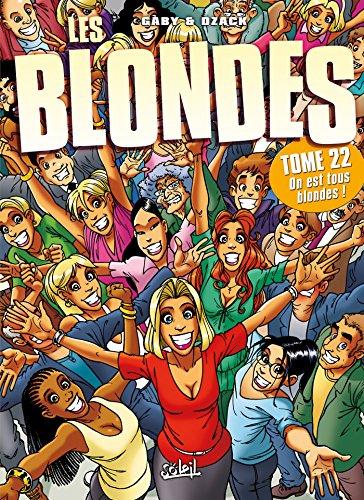 Les Blondes T22 : On est tous blondes !