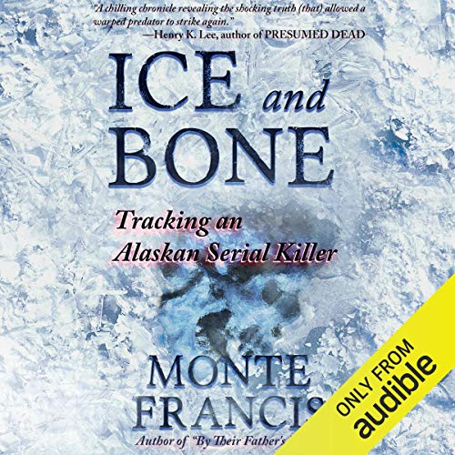 Ice and Bone Audiobook By Monte Francis cover art