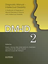 Diagnostic ManualIntellectual Disability 2 (DM-ID): A Textbook of Diagnosis of Mental Disorders in Persons with Intellectual Disability