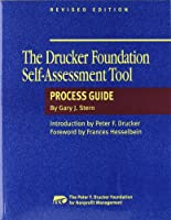 The Drucker Foundation Self-Assessment Tool Process Guide (J-B Leader to Leader Institute/PF Drucker Foundation)