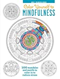 Color Yourself to Mindfulness: 100 Mandalas and Motifs to Color Your Way to Inner Calm (Adult...