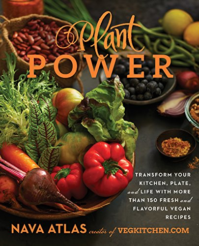 Plant Power: Transform Your Kitchen, Plate, and Life with More Than 150 Fresh and Flavorful Vegan Recipes (English Edition)