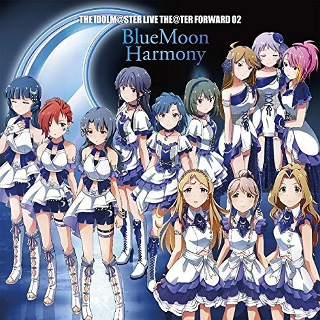 愛人感じファウルTHE IDOLM@STER LIVE THE@TER FORWARD 02 BlueMoon Harmony