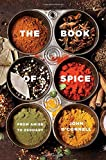 The Book of Spice: From Anise to Zedoary Hardcover – July 12, 2016