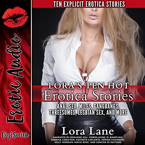 Lora's Ten Hot Erotica Stories: Anal Sex, MILFs, Gangbangs, Threesomes, Lesbian Sex, and More cover art