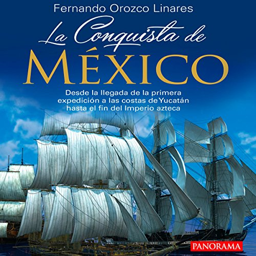 La Conquista de México [The Conquest of Mexico] audiobook cover art