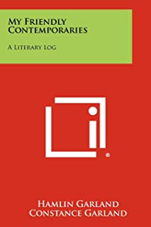My Friendly Contemporaries: A Literary Log