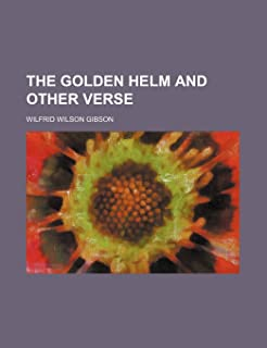 The Golden Helm and Other Verse