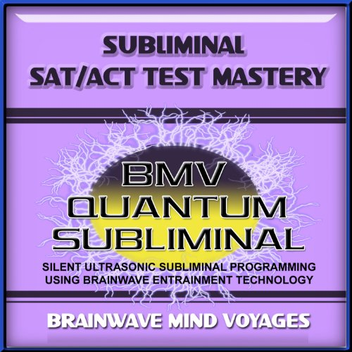Subliminal SAT ACT Test Mastery - Silent Ultrasonic Track